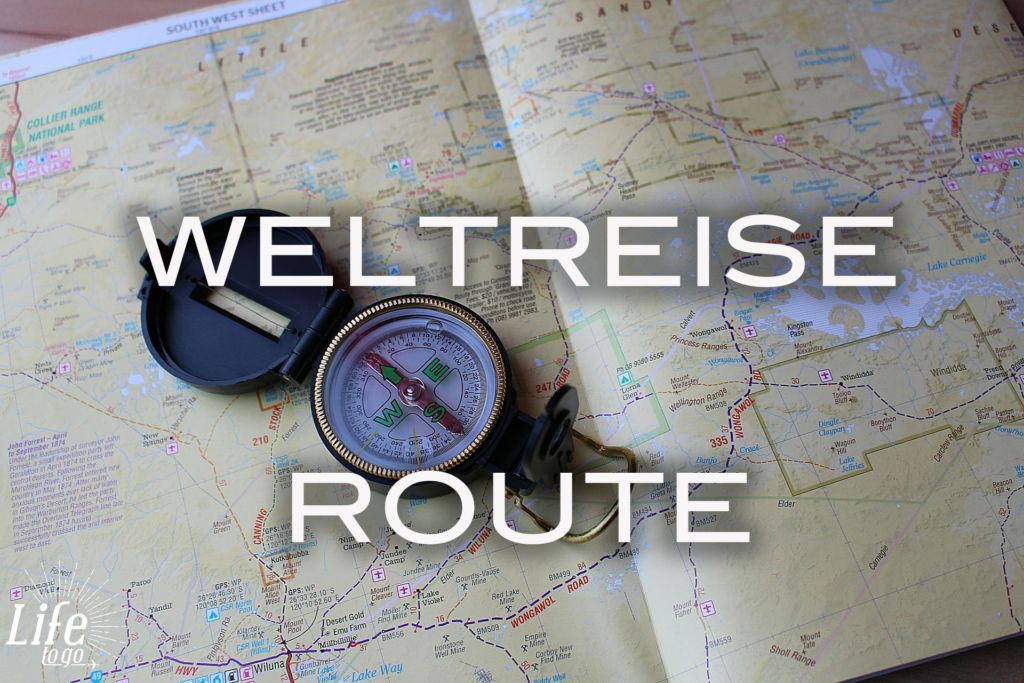 Life to Go Route der Weltreise