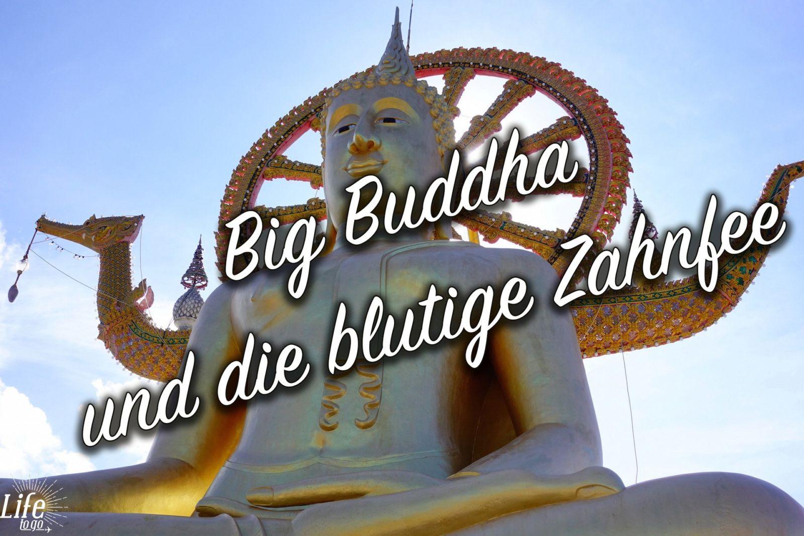 Big Buddha auf Koh Samui und die blutige Zahnfee