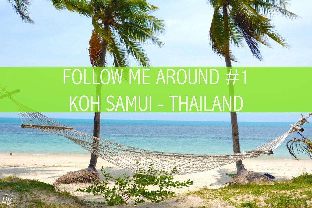 Follow me around | FMA | 1 Tag auf Koh Samui | #8