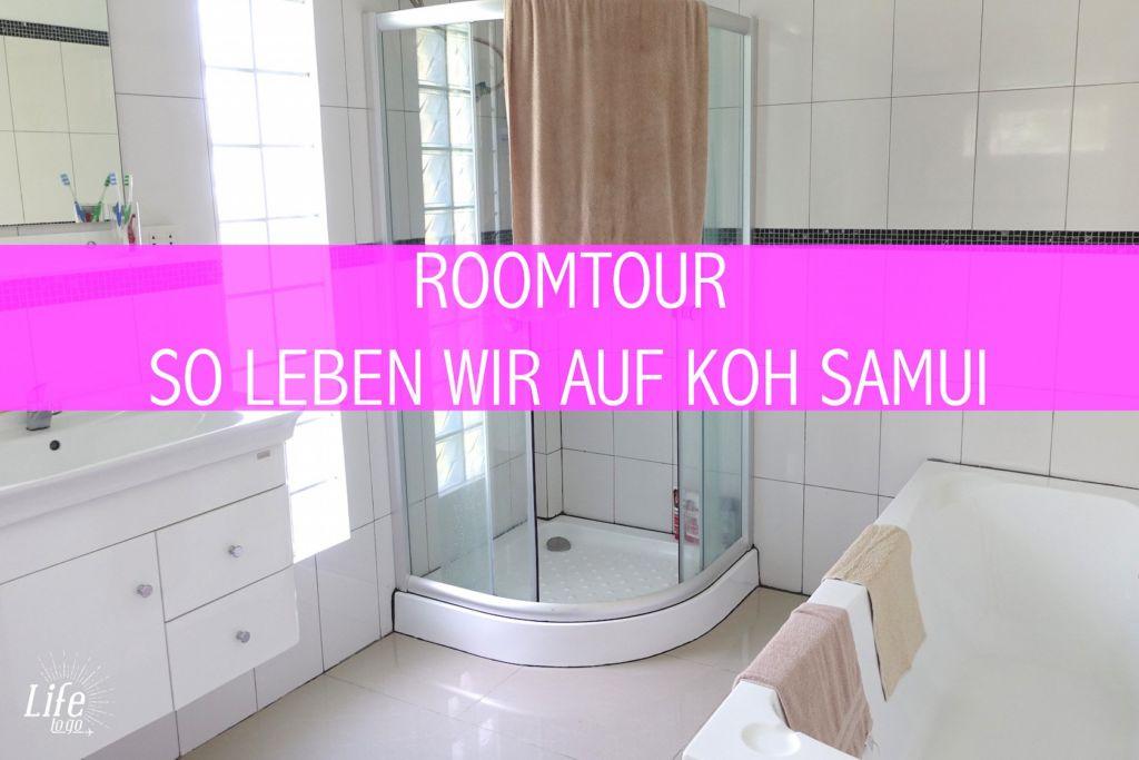 Roomtour | Leben auf Koh Samui - Thailand