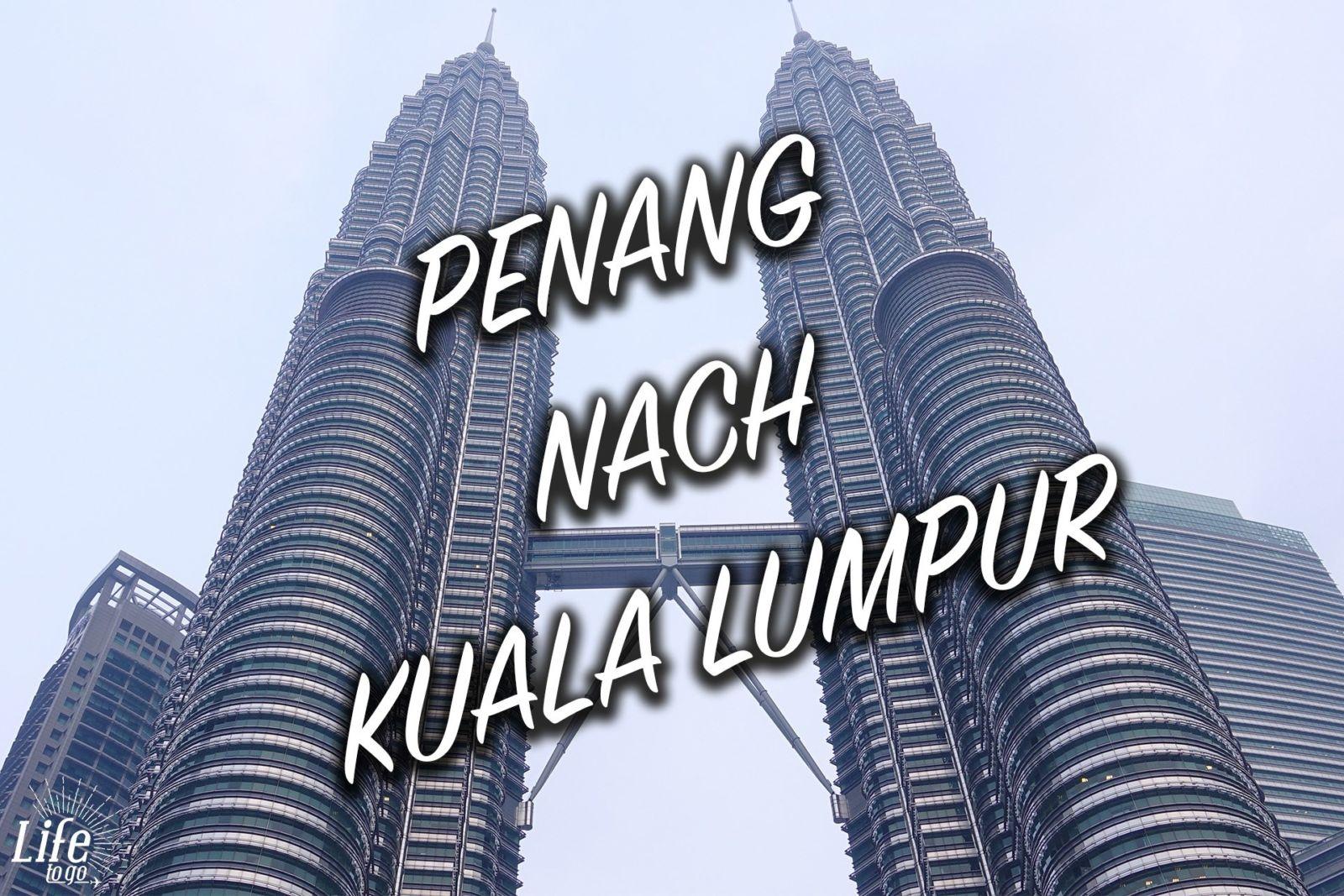 Penang nach Kuala Lumpur per Luxusbus - 1