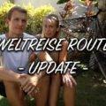 Weltreise Route Update Nummer 1