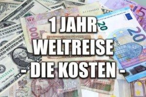 1 Jahr Weltreise Ausgaben und Kosten