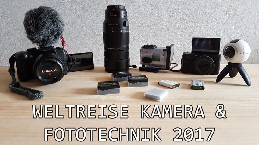 Weltreise Kamera und Fototechnik 2017
