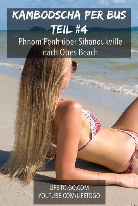 Kambodscha Pinterest Bild - Phnom Penh - Sihanoukville - Otres Beach 1