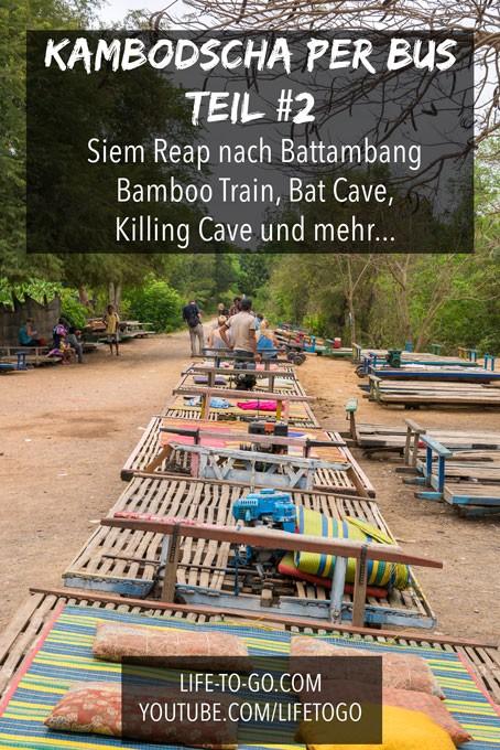 Siem Reap nach Battambang auf Kambodscha Reise per Bus mit Highlights wie dem Bamboo Train, Bat Cave, Killing Cave, Sampeau Mountain und vielem mehr.