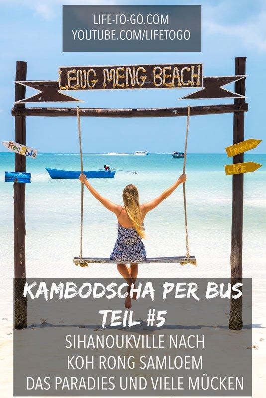 Sihanoukville nach Koh Rong Samloem - Anreise, das Paradies und Mücken - Kambodscha Reise per Bus Teil 5