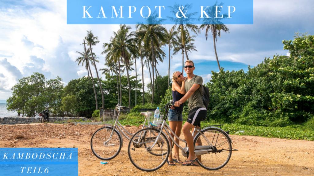 Kampot und Kep - Bokor Nationalpark, wo der Pfeffer wächst und weitere Highlights - Kambodscha Reise per Bus Teil 6
