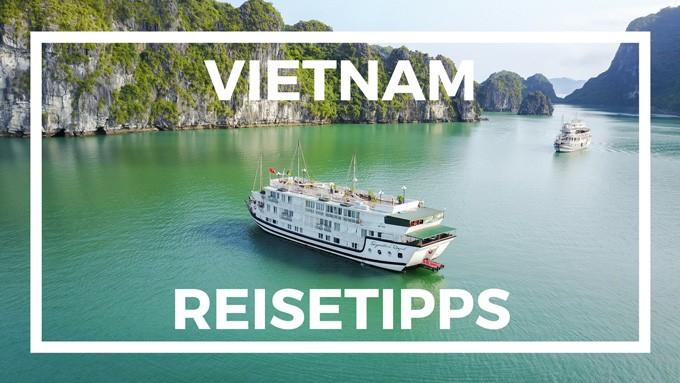Vietnam Reisetipps für deine Vietnam Rundreise