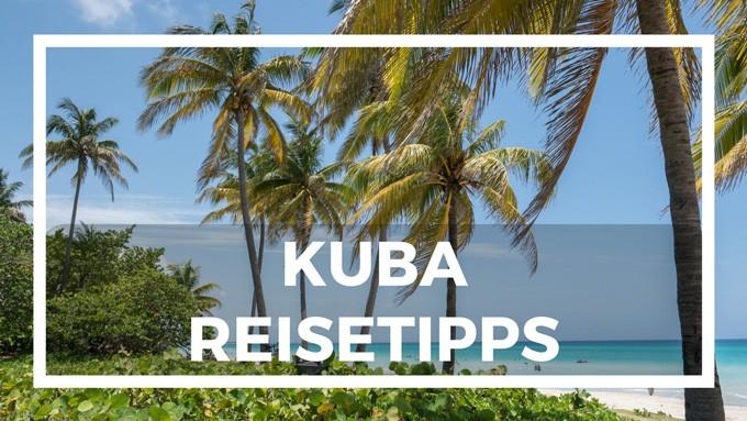 Kuba Reisetipps für Kuba Urlaub oder Kuba Reise per Mietwagen - Mietwagenrundreise Kuba
