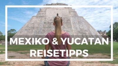 Yucatan Rundreise Mietwagen Mexiko Reisetipps