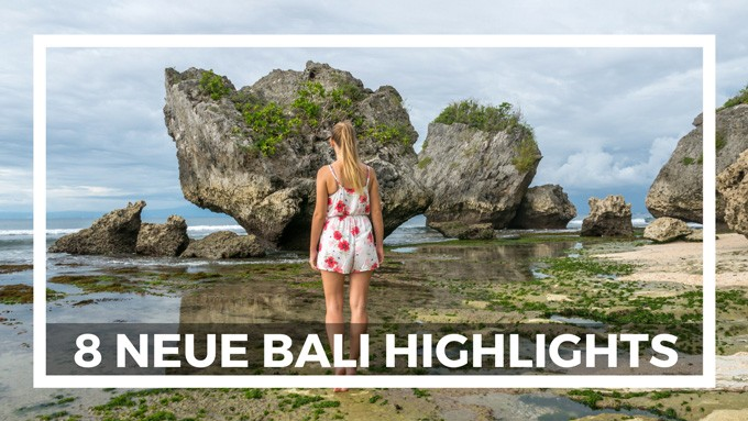 8 neue Bali Highlights