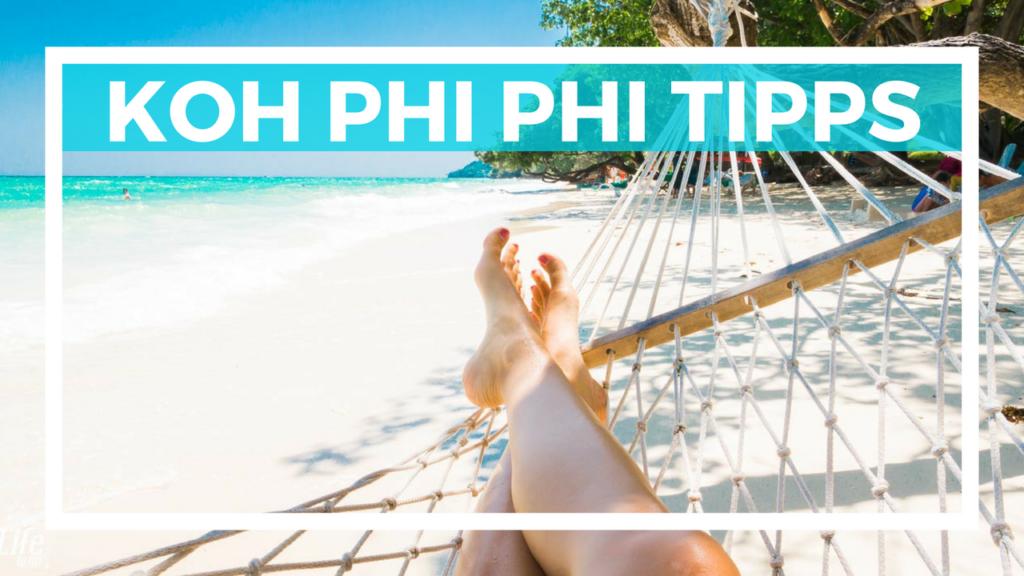 Koh Phi Phi Tipps für deine Reise und Urlaub in Thailand
