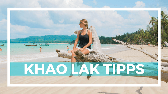 Khao Lak Tipps Thailand Reisetipps