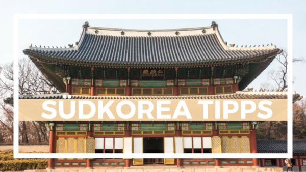 Südkorea Tipps und Infos - Reiseplanung mit Südkorea Reisetipps
