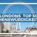 London Sehenswürdigkeiten TOP 50