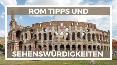 Rom Tipps und Sehenswürdigkeiten