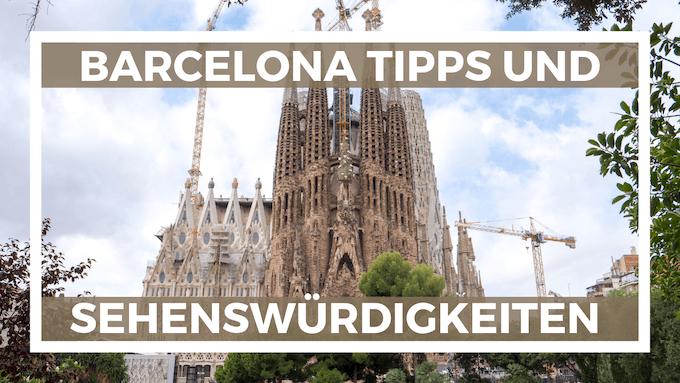 Barcelona Tipps und Sehenswürdigkeiten
