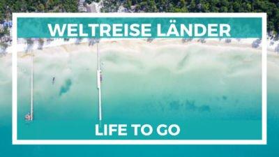 Life to go Route und Weltreise Länder
