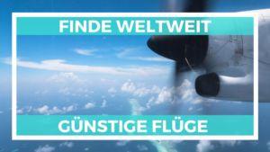so kannst du weltweit günstige Flüge finden