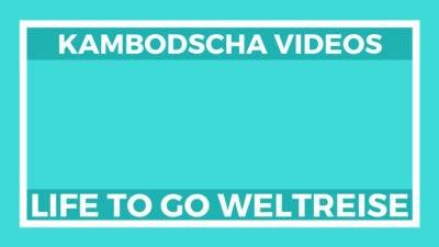 Kambodscha Videos