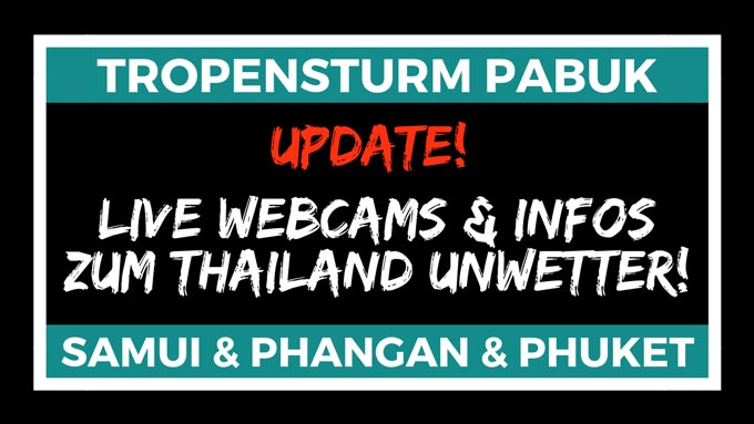 Tropensturm Pabuk Informationen Live Webcams Thailand Unwetter 2019 Januar - Koh Samui, Koh Phangan, Phuket