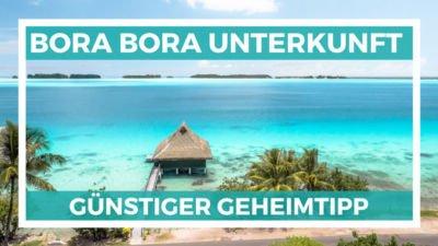 günstige Bora Bora Unterkunft