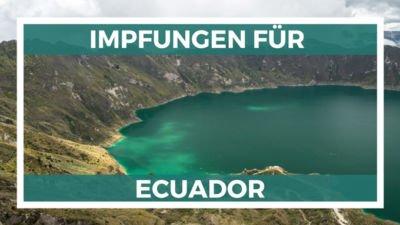 Ecuador Impfungen Infos