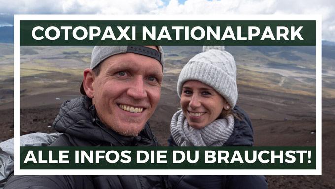 Cotopaxi Natonalpark Wanderung Wissenswertes Infos
