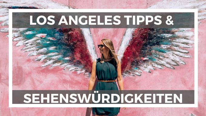 Die besten Los Angeles Sehenswürdigkeiten und Reisetipps