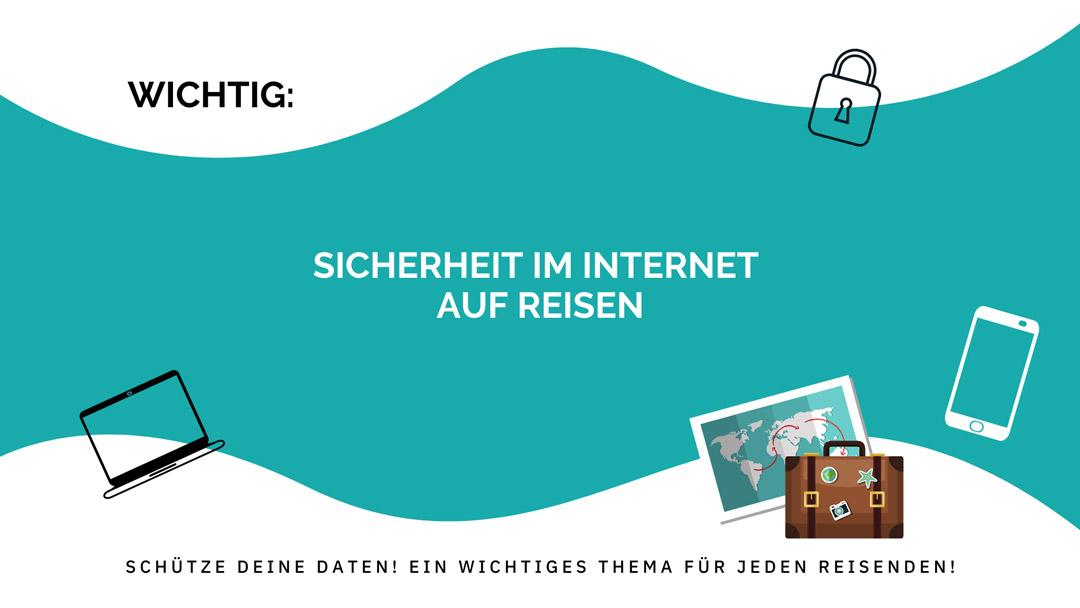 Sicherheit auf Reisen im Internet und Datenschutz